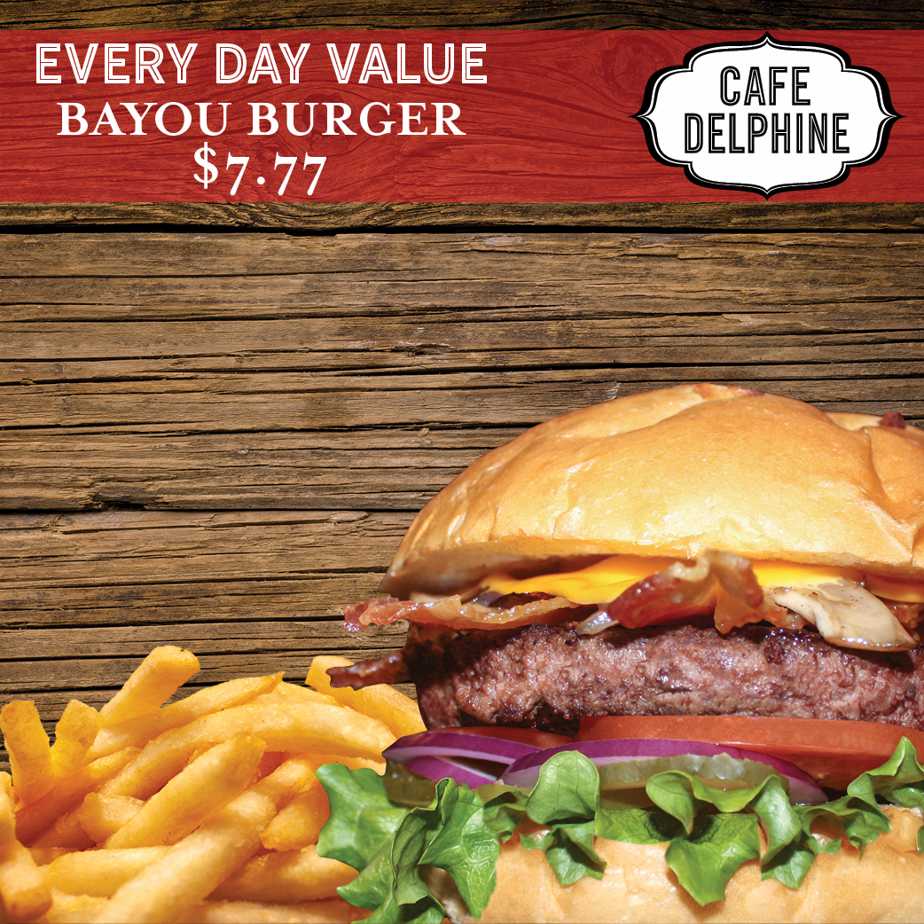 Restaurant Special - Cafe Delphine - Everyday - Bayou Burger - Cypress Bayou Casino and Hotel