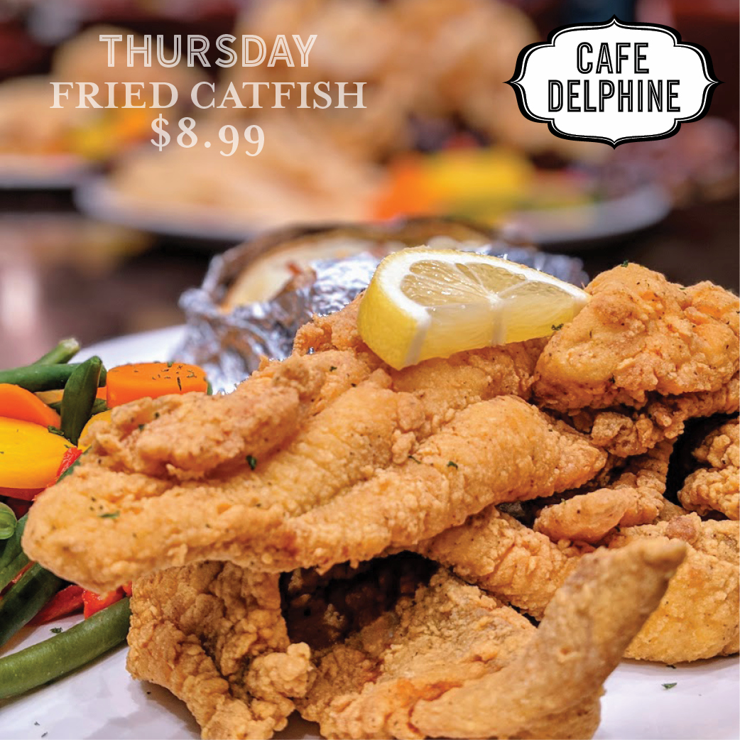 Restaurant Special - Cafe Delphine - Thurs - Fried Catfish - Feb 20 - Cypress Bayou Casino and Hotel