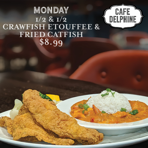 Restaurant Special - Cafe Delphine - Mon - Half and Half - Feb 20 - Cypress Bayou Casino and Hotel