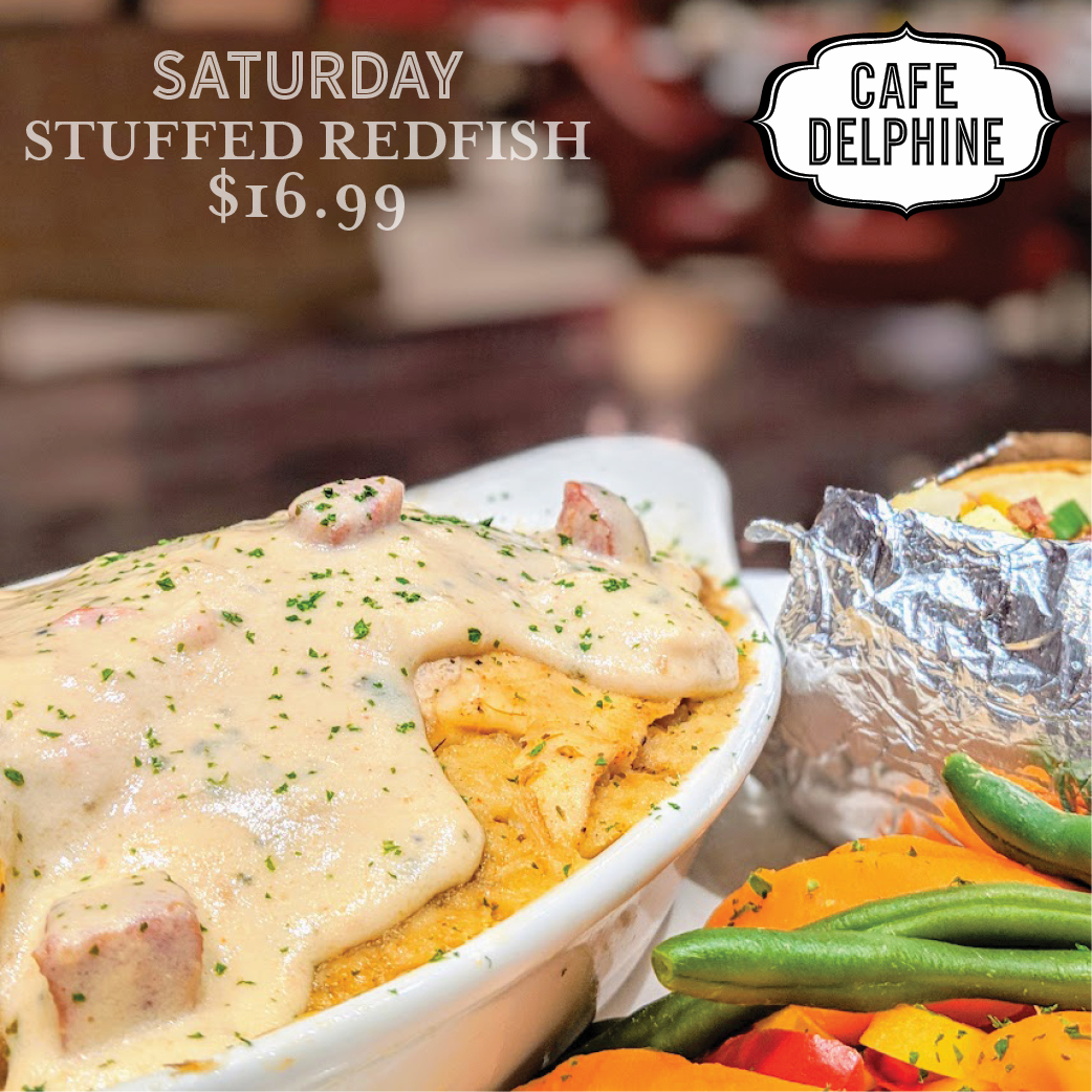 Restaurant Special - Cafe Delphine - Sat - Stuffed Redfish - Feb 20 - Cypress Bayou Casino and Hotel